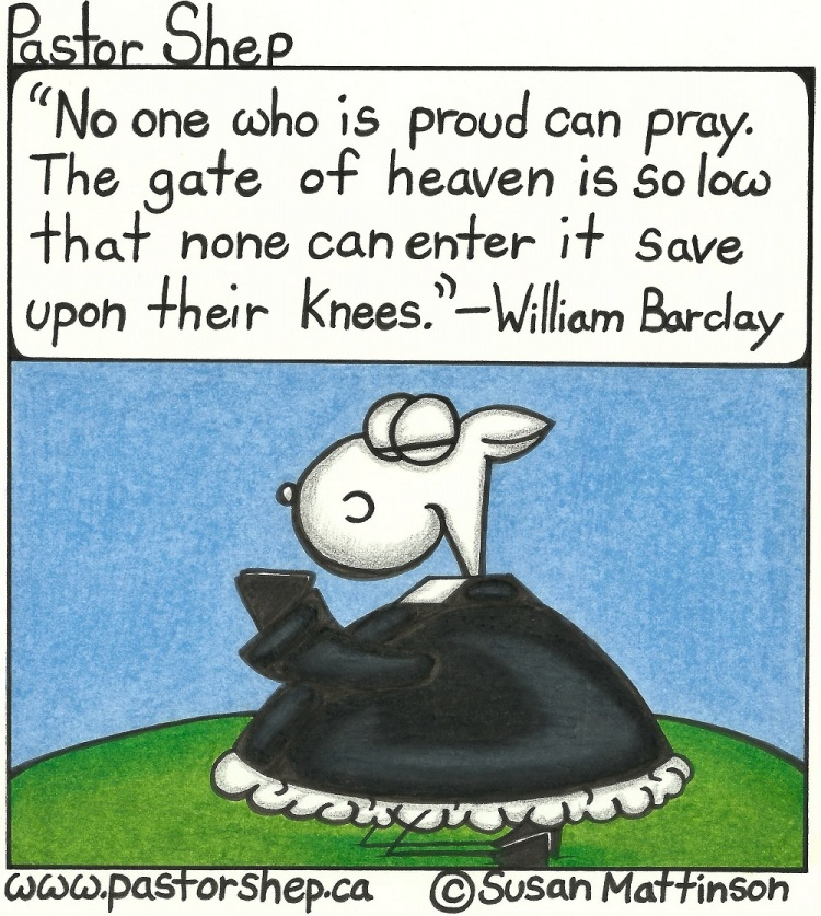 william barclay quote prayer enter heaven on knees pastor shep christian cartoon